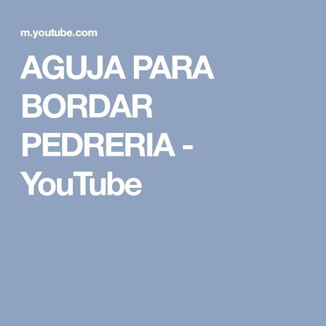 AGUJA PARA BORDAR PEDRERIA - YouTube
