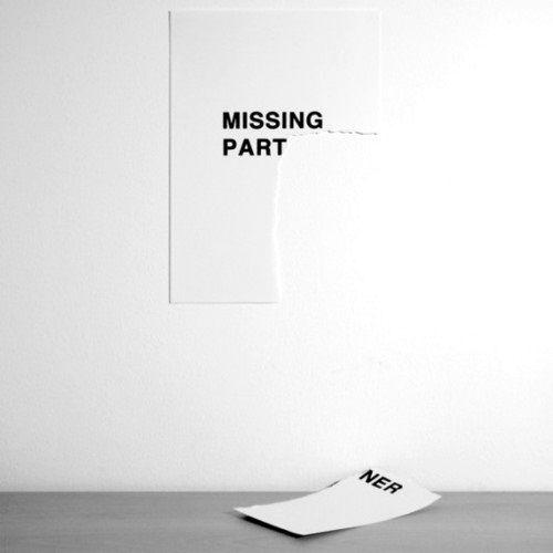.Missing Part / ner: White Color, Partner Missing, Graphic, Missing Partner, Quotes, Black Whitecolors, Color Offwhite, Black White Typo Sz, Design