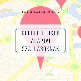 Google térkép alapjai szállások számára