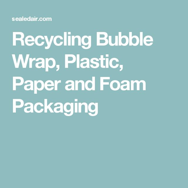 Recycling Bubble Wrap, Plastic, Paper and Foam Packaging