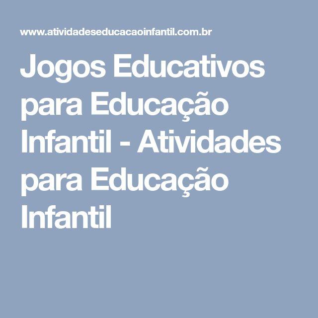 Jogos Educativos para Educação Infantil - Atividades para Educação Infantil
