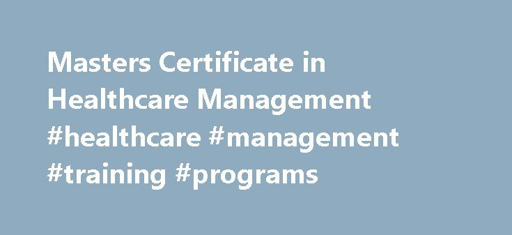 Masters Certificate in Healthcare Management #healthcare #management #training #programs http://anaheim.remmont.com/masters-certificate-in-healthcare-management-healthcare-management-training-programs/  # Search An icon depicting a magnifying glass Envelope An icon depicting an envelope Phone An icon depicting a phone Fax An icon depicting a fax machine Map Pin An icon depicting a map pin Menu An icon depicting three lines Close An icon depicting an X News An icon depicting a newspaper…