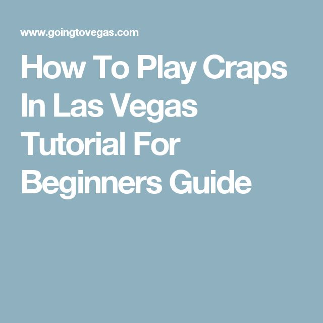 How to win craps in vegas