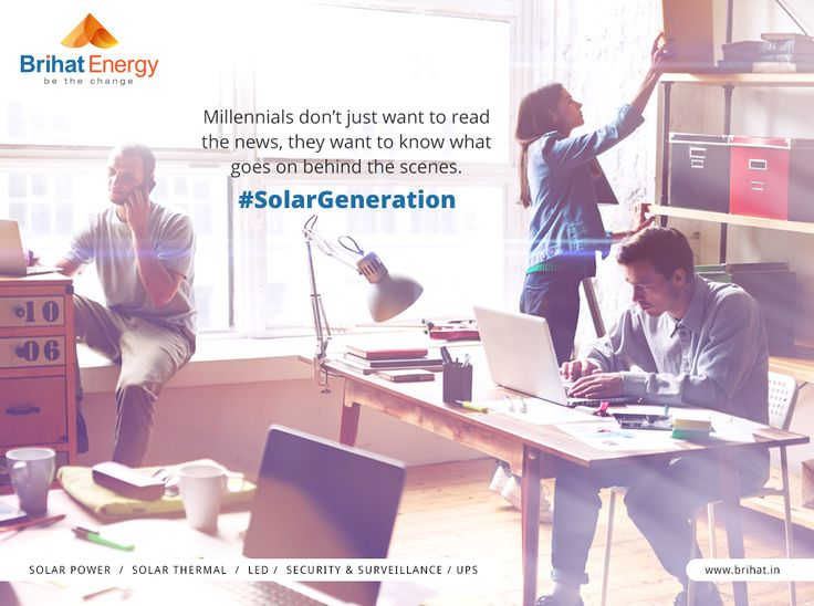 Millennials don't just want to read the news, they want to know what goes on behind the scenes. #SolarGeneration  Visit: goo.gl/n6B95m