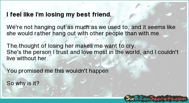 Losing My Best Friend Quotes Quotesgram: I Feel Like I'm Losing My Best Friend Because She Has A
