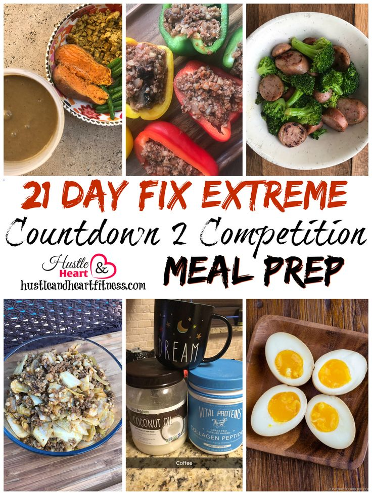 Countdown to Competition Meal Prep - 21 Day Fix Extreme