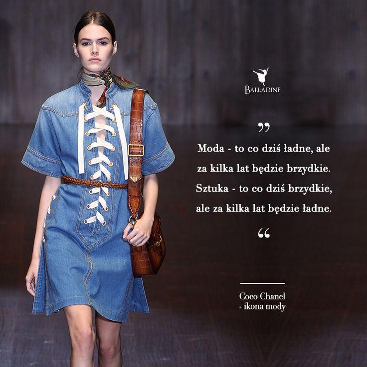 Moda - to co dziś ładne, ale za kilka lat będzie brzydkie. Sztuka - to co dziś brzydkie, ale za kilka lat będzie ładne. - Coco Chanel. Zgadzacie się?