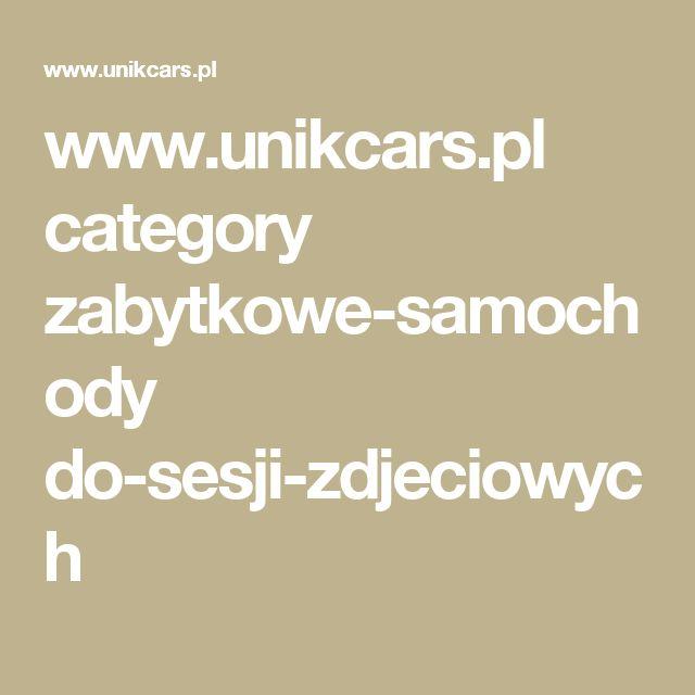 www.unikcars.pl category zabytkowe-samochody do-sesji-zdjeciowych