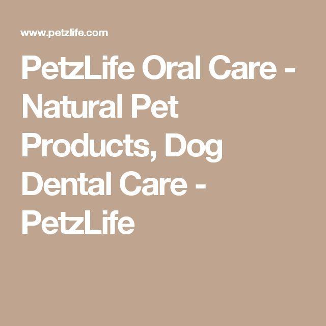 PetzLife Oral Care – Natürliche Haustierprodukte, Hundepflege – PetzLife