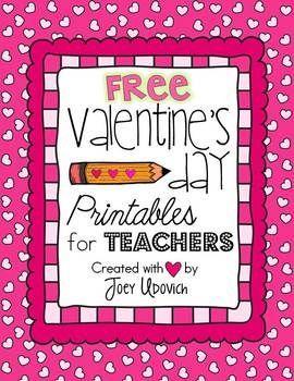 Valentine's Day Printables for Teachers: FREEBIE   teacher ...