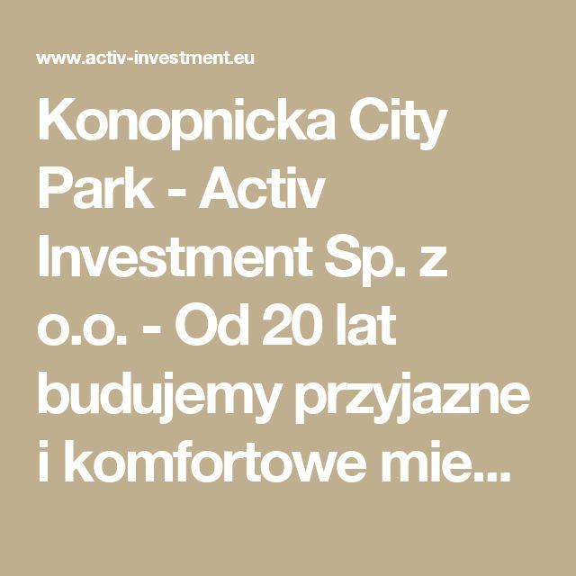 Konopnicka City Park -  Activ Investment Sp. z o.o. - Od 20 lat budujemy przyjazne i komfortowe mieszkania.mieszkania na sprzedaż Katowice, mieszkania na sprzedaż Wrocław, mdm Wrocław, mdm Kraków, mdm Katowice, deweloper Katowice, deweloper Kraków, deweloper Wrocław, mieszkania