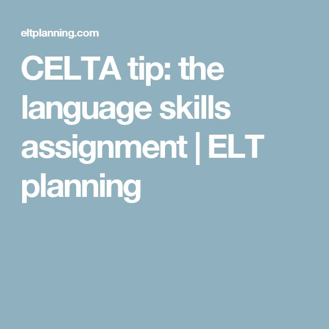 celta assignment 3 language skills I think the language skills topic on the celta is incredibly useful  part 3: on  reflection, i think my productive skills task was a bit rubbish to be.