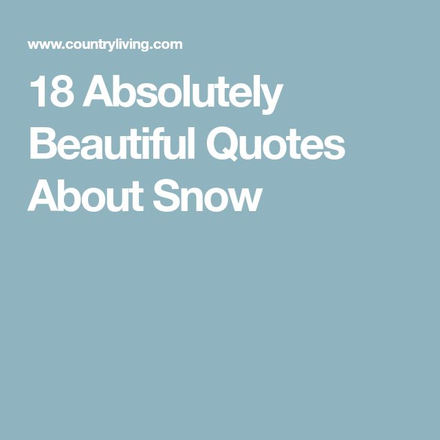 Best 25+ Quotes about snow ideas on Pinterest   Quotes ...