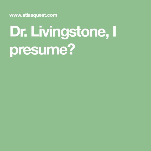 Dr livingstone auf Pinterest Florence nightingale, Florence - livingstone i presume stanley
