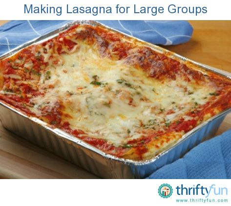 This is a guide about making lasagna for large groups. Trying to calculate the ingredients and serving size for a large group can be confusing.