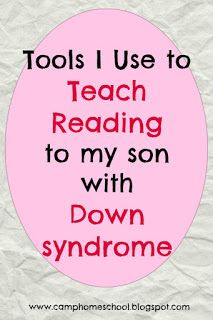 How to teach your child with Down syndrome to read. Tools that work. Camp Homeschool