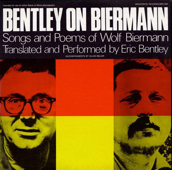 Bentley on Biermann: Songs and Poems of Wolf Biermann - Eric Bentley