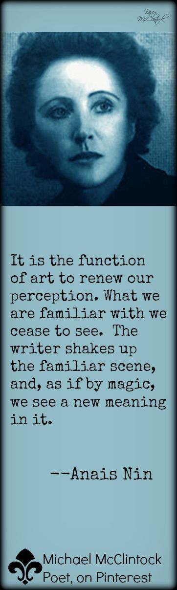 """Anais Nin quote from Michael McClintock Poet, on Pinterest, """"Writing Tips by Famous Authors"""" series."""