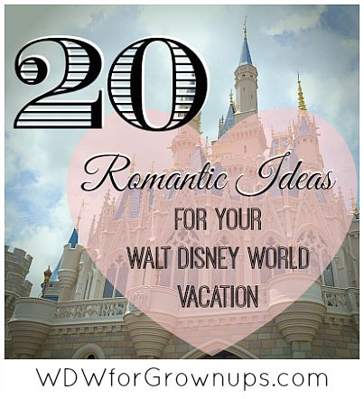 Think Disney World is just for kids?  You could be wrong! Ideas For Adding Romance To Your Walt Disney World Vacation