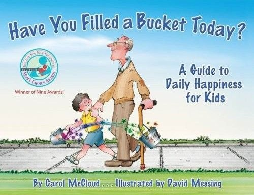 Have You Filled a Bucket Today: A Guide to Daily Happiness for Kids -- a heartwarming book encouraging children to express daily kindness, appreciation, and love