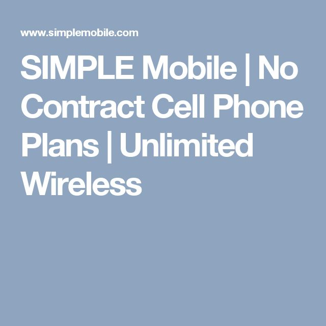 SIMPLE Mobile | No Contract Cell Phone Plans | Unlimited Wireless