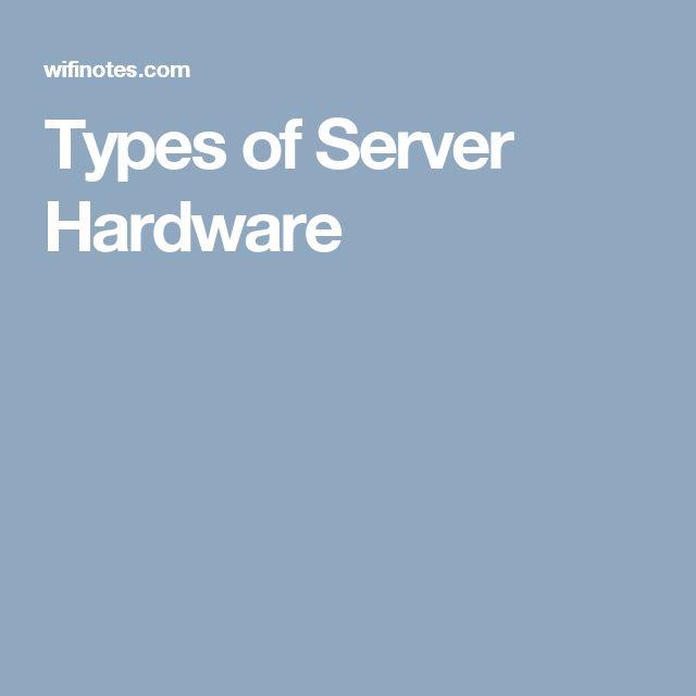 Types of Server Hardware