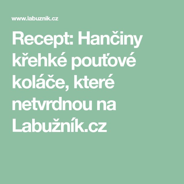 Recept: Hančiny křehké pouťové koláče, které netvrdnou na Labužník.cz
