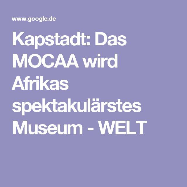 Beautiful Kapstadt Das MOCAA wird Afrikas spektakul rstes Museum WELT
