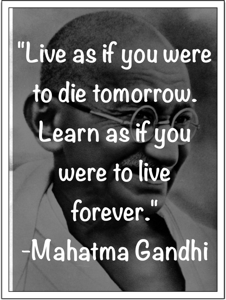 Mahatma Gandhi Quote On Living And Learning...
