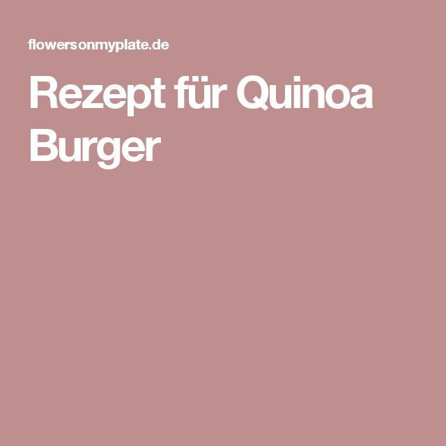 Rezept für Quinoa Burger