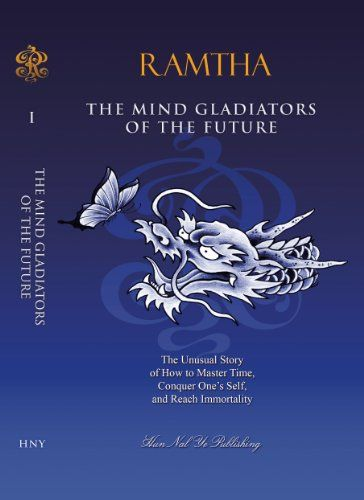 The Mind Gladiators of the Future - The Unusual Story of How to Master Time, Conquer One's Self, and Reach Immortality by Ramtha http://www.amazon.com/dp/0988298317/ref=cm_sw_r_pi_dp_liIStb1K445ARN9M