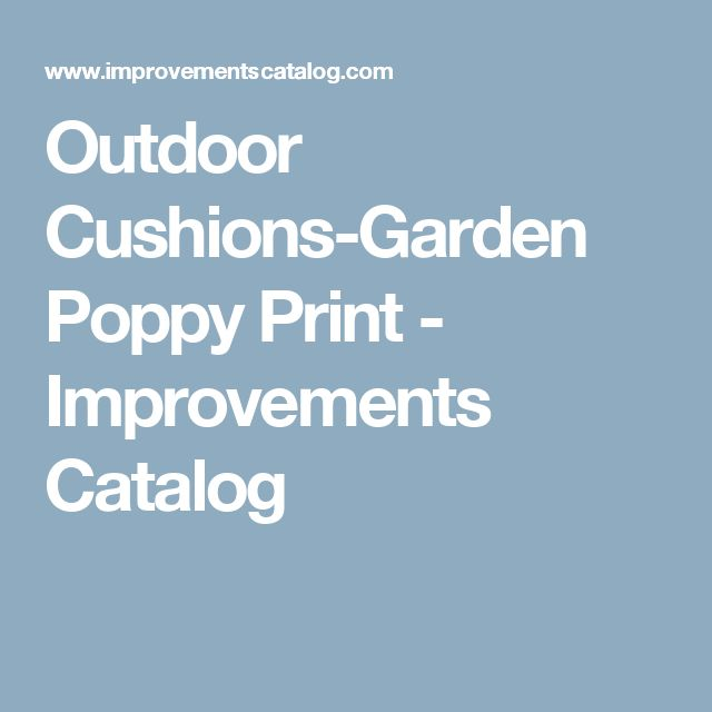 Outdoor Cushions-Garden Poppy Print - Improvements Catalog
