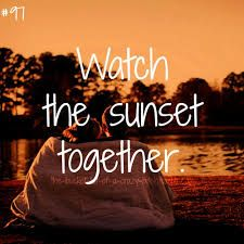To do: watch the sunset together