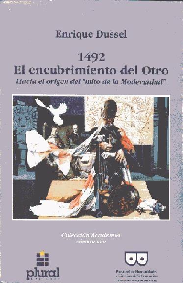 Descargalo en http://bibliotecavirtual.clacso.org.ar/clacso/otros/20111218114130/1942.pdf 1492 : el encubrimiento del otro : hacia el origen del mito de la modernidad. #Modernidad #Filosofia #Antropologia #Historia #Colonizacion #Europa #America #AmericaLatina