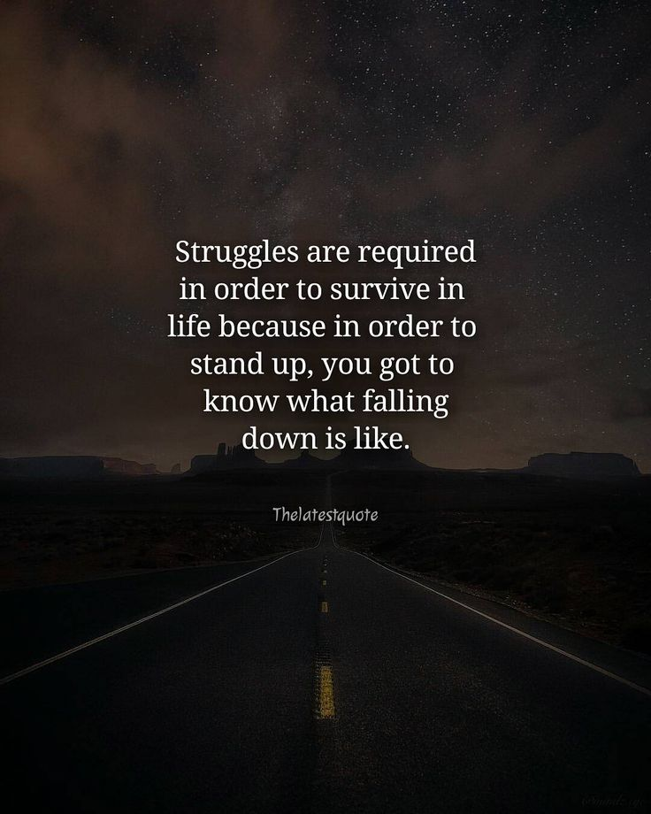 Struggles are required in order to survive in  life because in order to  stand up you got to  know what falling down is like. . . #positivemindset