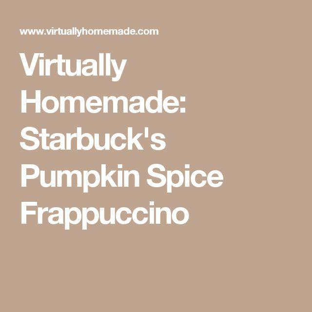 Virtually Homemade: Starbuck's Pumpkin Spice Frappuccino