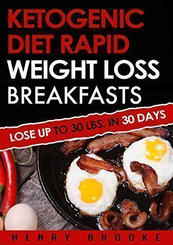 Ketogenic Diet: Rapid Weight Loss Breakfasts: Lose Up To 30 Lbs. In 30 Days (Free eBook with Download) (Ketogenic Diet, ketogenic diet for weight loss, ... beginners, rapid weight loss, paleo diet) ** CONTINUE @ http://www.easy-breakfast.com/books/10901/?665 #ketogenicdietforweightloss