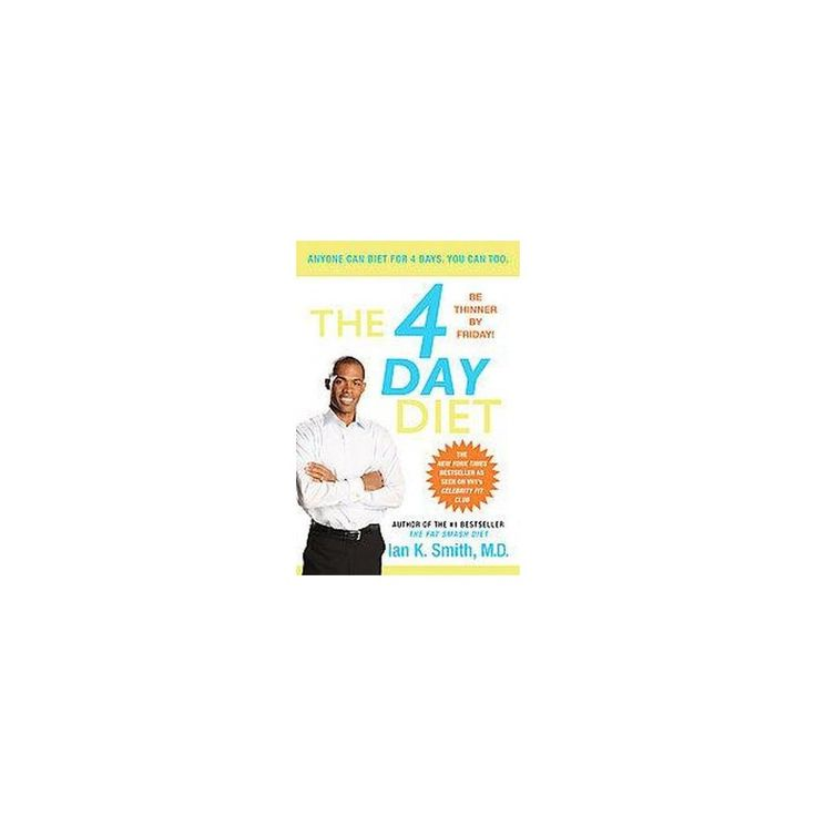 The 4 Day Diet (Paperback) by Ian K. Smith