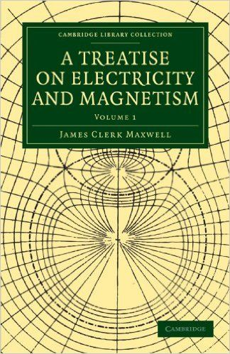 A Treatise on Electricity and Magnetism (Cambridge Library Collection - Physical Sciences): James Clerk Maxwell: 9781108014038: Amazon.com: Books