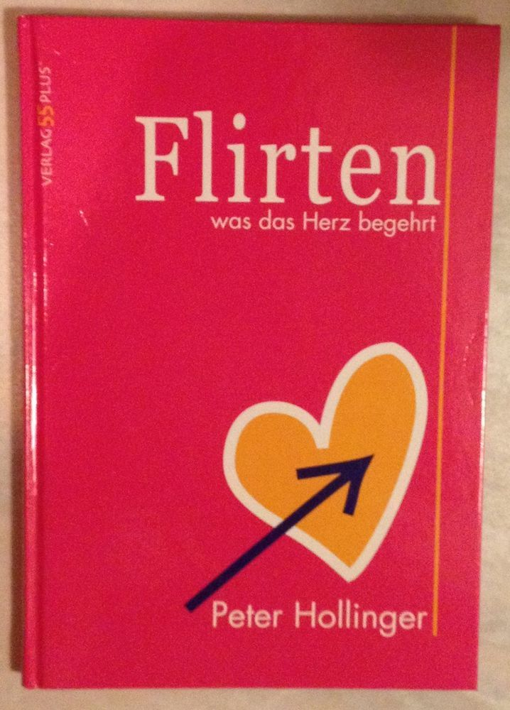FLIRTEN WAS DAS HERZ BEGEHRT Peter Hollinger 2005