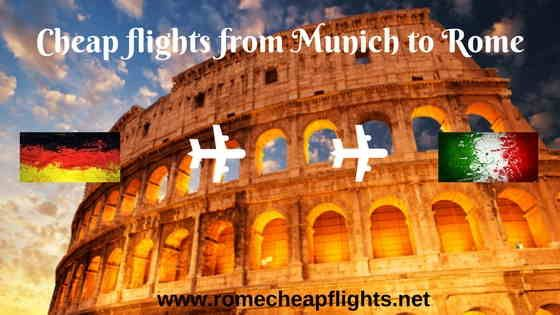 find cheap flights from Munich to Rome and learn 11 ways to find cheap flights with best deals for hotels in Rome