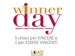 Winner Day - 5 chiavi per VINCERE e 1 per ESSERE VINCENTI #PNL #crescitapersonale #coaching