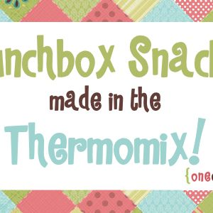 Healthy Lunchbox Snacks Made in the Thermomix