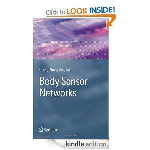 Body Sensor Networks Body Sensor Networks   http://www.amazon.com/gp/product/B004PEIG08/ref=as_li_ss_tl?ie=UTF8=1789=390957=B004PEIG08=as2=onthemonewi0b-20
