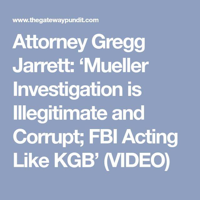 Attorney Gregg Jarrett: 'Mueller Investigation is Illegitimate and Corrupt; FBI Acting Like KGB' (VIDEO) – Candace Cookston Howard