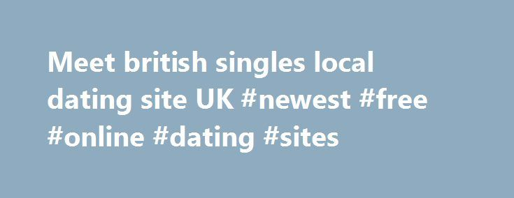 free online local dating sites Therefore, free online dating sites - are a wonderful place to make acquaintances that can turn into stable and serious relationships free online dating platforms.