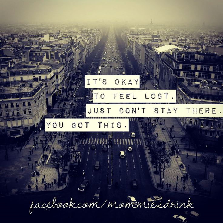 Never stay lost.