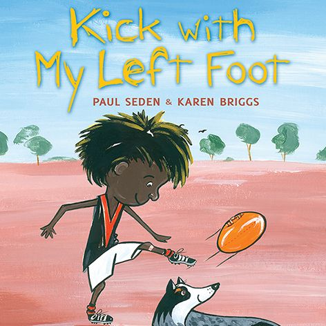 Kick with My Left Foot | The Little Big Book Club. A story about a child in an Australian indigenous community learning to play footy.Activity sheets available .Suitable 2-5 years.