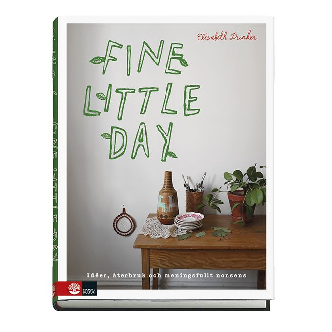 FINE LITTLE DAY BOOK.  Peep into the house and studio of the author and artist Elisabeth Dunker. Enjoy the Swedish woods, learn how to sew a quilt and be inpired by a bunch of different playful re-use projects and read the story about Fine Little Day.