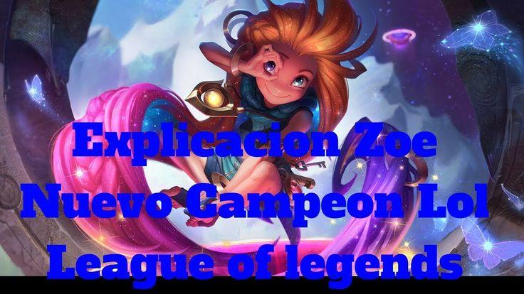 explicacion zoe nuevo campeon lol league of legends